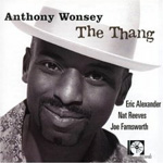 Anthony Wonsey: The Thang
