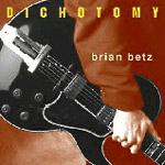 Brian Betz: Dichotomy