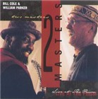 Bill Cole & William Parker: Two Masters: Live at the Prism