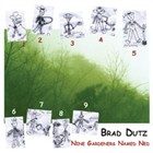Brad Dutz: Nine Gardeners Named Ned