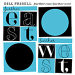 "Read ""Bill Frisell: Further East/Further West"" reviewed by"