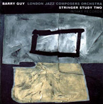 Barry Guy -- London Jazz Composers Orchestra: Study II, Stringer
