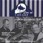 Album Live at Cafe Loup by Bob Kindred