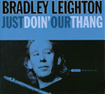 Bradley Leighton: Just Doin' Our Thang