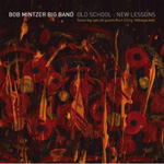 Bob Mintzer Big Band: Old School: New Lessons