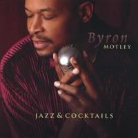 Byron Motley: Jazz & Cocktails