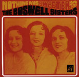 Album Nothing Was Sweeter Than by Boswell Sisters
