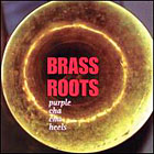 Album Purple Cha Cha Heels by Brass Roots