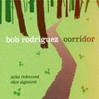 Bob Rodriguez: Corridor
