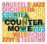 Brussels Jazz Orchestra: Countermove