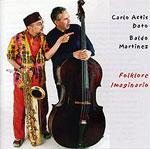 Carlo Actis Dato & Baldo Martinez: Folklore Imaginario