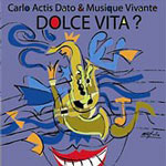 Dolce Vita? by Carlo Actis Dato