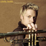 Chris Botti: A Thousand Kisses Deep
