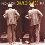 Charles Gayle 3: Precious Soul