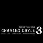 Charles Gayle 3: Abiding Variations