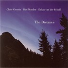 Chris Gestrin / Ben Monder / Dylan van der Schyff: The Distance