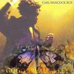Carl Hancock Rux: Good Bread Alley