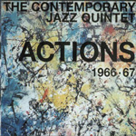 The Contemporary Jazz Quintet: Actions 1966-67