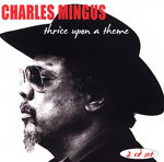 Charles Mingus: Thrice Upon a Theme