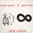Cooper-Moore and Assif Tsahar: Tells Untold
