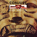 Conjure: Bad Mouth