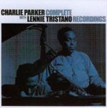 Charlie Parker with Lennie Tristano: Complete Recordings