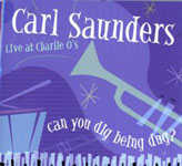 Carl Saunders: Can You Dig Being Dug?