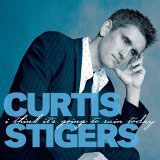Album I Think It's Going to Rain Today by Curtis Stigers