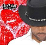 Chris Walker: I Know It's Love