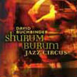 David Buchbinder: Shurum Burum Jazz Circus