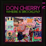 Don Cherry: Where Is Brooklyn?
