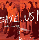 The Dan Cray Trio: Save Us!