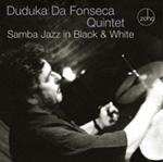 Duduka Da Fonseca: Samba Jazz in Black & White