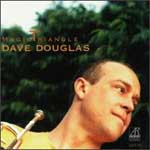 Dave Douglas: Magic Triangle