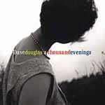 Dave Douglas: A Thousand Evenings