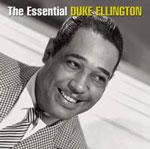 Duke Ellington: The Essential Duke Ellington