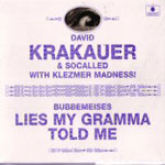 David Krakauer & Socalled with Klezmer Madness!: Bubbemeises: Lies My Gramma Told Me