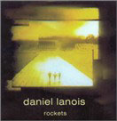 Daniel Lanois: Rockets