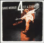 David Murray 4tet & Strings: Waltz Again
