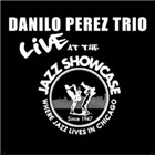 Danilo Perez Trio: Live at the Jazz Showcase