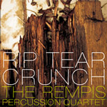 The Rempis Percussion Quartet: Rip Tear Crunch