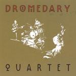 Dromedary Quartet: Dromedary Quartet