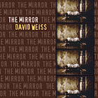 David Weiss: The Mirror