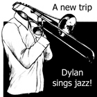 "Read ""A New Trip - Dylan Sings Jazz!"""