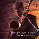 Eric Alexander Quartet: The Live at the Keynote