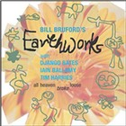 "Read ""Bill Bruford's Earthworks: All Heaven Broke Loose / Stamping Ground"" reviewed by John Kelman"