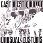 East West Quintet: Unusual Customs