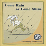 Album Come Rain Or Come Shine by Kevin Seeley