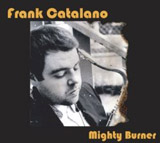 Frank Catalano: Mighty Burner