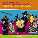 Frank London's Klezmer Brass Allstars: Carnival Conspiracy: In the Marketplace All Is Subterfuge